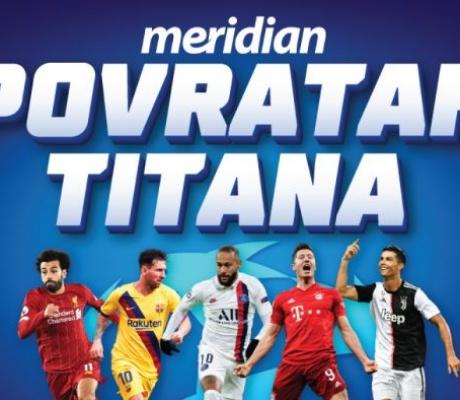 Liga šampiona is back! Meridian SENZACIONALNI bonus od 20 KM bez uslova!