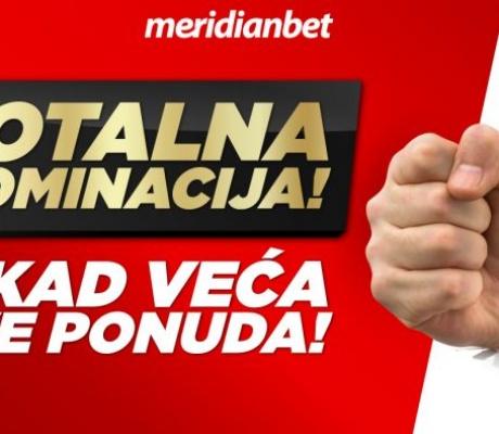 APSOLUTNA DOMINACIJA! Kvote za LIVE u Meridianu BEZ KONKURENCIJE!