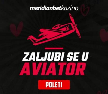 Zaljubi se u Aviator na Meridian Online Kazinu!