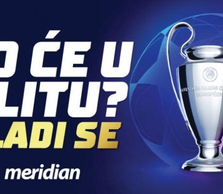"""MERIDIAN: Liga šampiona daje mjesto samo najboljima! Kvote za revanš """"podivljale""""!"""
